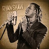 This is Ryan Shaw by Ryan Shaw