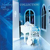 Travelling Love Songs von Collection