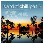 Islands Of Chill - Part Two - a smooth breeze of wourld's famous beaches by Various Artists