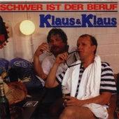 Schwer ist der Beruf by Klaus & Klaus