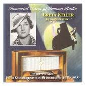 Immortal Voices of German Radio: Greta Keller – Accompanied by Peter Kreuder and his Orchestra (Recordings 1935-1938) by Greta Keller