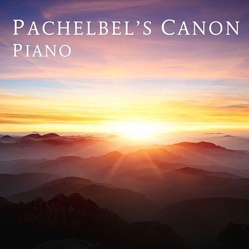 Pachelbel's Canon In D Major (Piano) by Pachelbel's Canon In D Major
