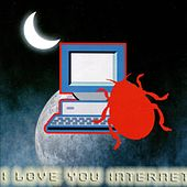 I Love You Internet by Various Artists