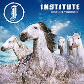 Distort Yourself de Institute