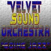 Going Jazz von The Velvet Sound Orchestra