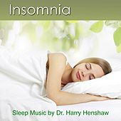 Insomnia (Sleep Music for Sound Sleeping) by Dr. Harry Henshaw