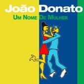 Um Nome de Mulher by João Donato