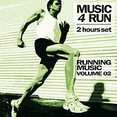 Music 4 Run: 2 Hours Set, Vol. 2 (Running Music) von Various Artists