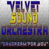 Daydream For You von The Velvet Sound Orchestra