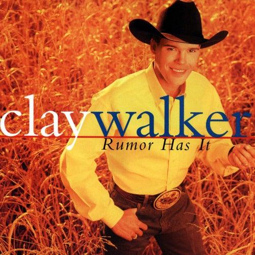 Rumor Has It by Clay Walker