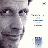 Piano Works; For Cornelius; The Last Acts Of Julian Beck by Alvin Curran