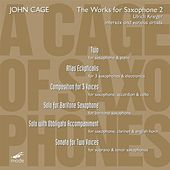 A Cage Of Saxophones 2; Sonata For 2 Voices; Atlas Eclipticalis; Composition For 3 Voices by John Cage
