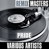 Remix Masters: Pride by Various Artists