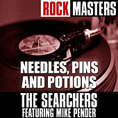 Rock Masters: Needles, Pins And Potions de The Searchers