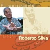Eu Sou O Samba - Roberto Silva de Roberto Silva