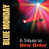 Blue Monday: A Tribute To New Order di Various Artists