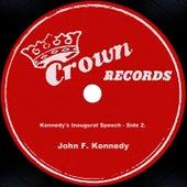 Kennedy's Inaugural Speech - Side 2. by John F. Kennedy