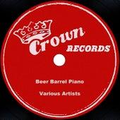 Beer Barrel Piano by Earl Krause