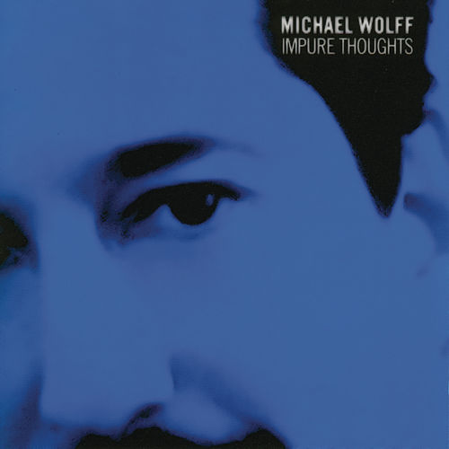 Impure Thoughts by Michael Wolff