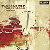 Concerti Virtuosi de Tafelmusik Baroque Orchestra