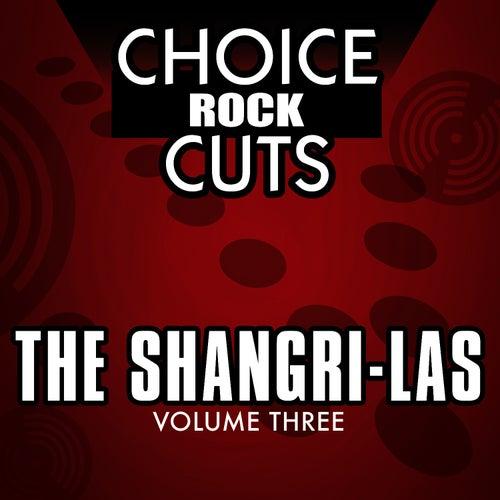Choice Rock Cuts, Vol. 3 by The Shangri-Las