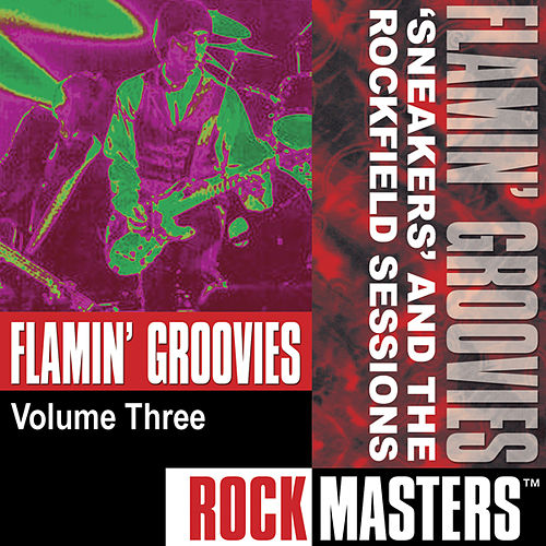 Rock Masters, Vol. 3: 'Sneakers' EP and the Rockfield Sessions by The Flamin' Groovies