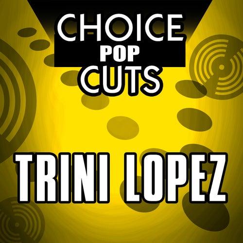 Choice Pop Cuts by Trini Lopez