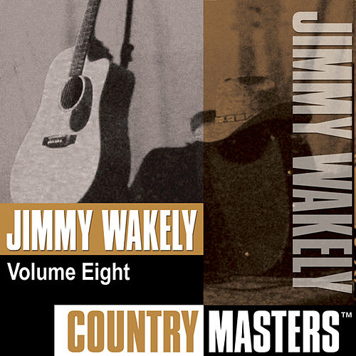 Country Masters, Vol. 8 by Jimmy Wakely