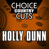 Choice Country Cuts by Holly Dunn