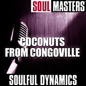 Soul Masters: Coconuts From Congoville by Soulful Dynamics
