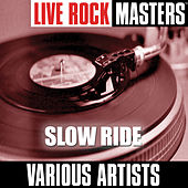 Live Rock Masters: Slow Ride von Various Artists