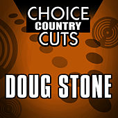Choice Country Cuts by Doug Stone