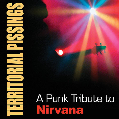 Territorial Pissings: A Punk Tribute to Nirvana by Various Artists