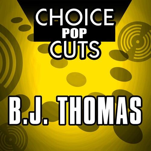 Choice Pop Cuts by B.J. Thomas