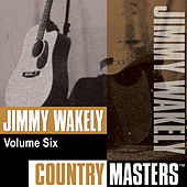 Country Masters, Vol. 6 by Jimmy Wakely