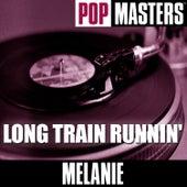 Pop Masters: Long Train Runnin' by Melanie