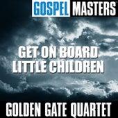 Gospel Masters: Get On Board Little Children de Golden Gate Quartet