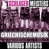 Schlager Meisters: Griechischemusik by Various Artists