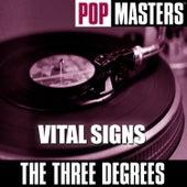Pop Masters: Vital Signs von The Three Degrees