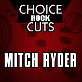 Choice Rock Cuts by Mitch Ryder
