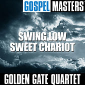 Gospel Masters: Swing Low Sweet Chariot by Golden Gate Quartet