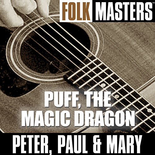 Folk Masters: Puff, The Magic Dragon by Peter, Paul and Mary