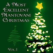A Most Excellent Mantovani Christmas, Vol. 1 by Mantovani