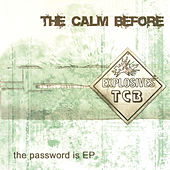 The Password Is EP by The Calm Before