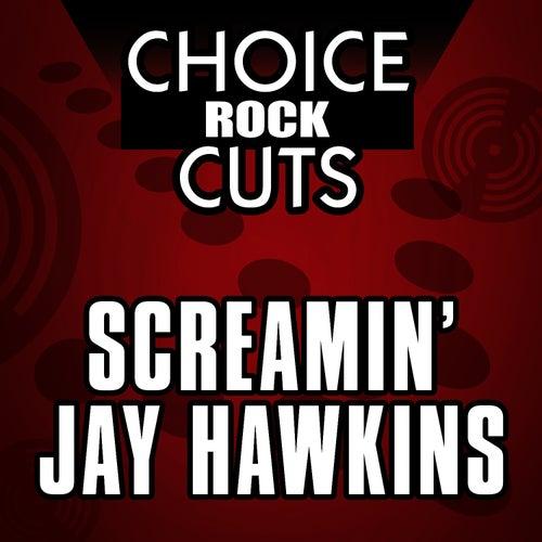 Choice Rock Cuts by Screamin' Jay Hawkins