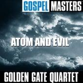 Gospel Masters: Atom and Evil by Golden Gate Quartet