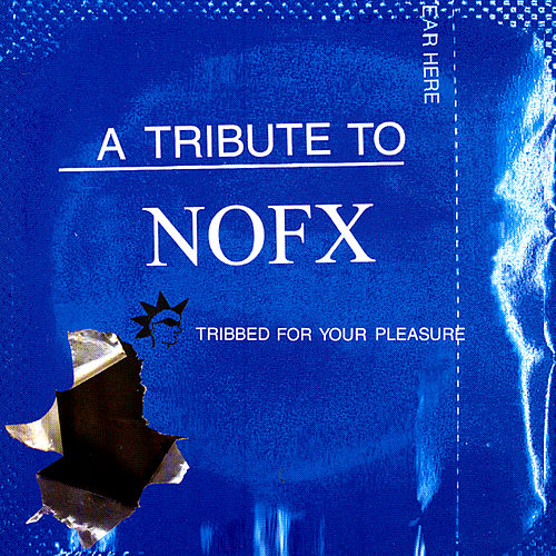 A Tribute To NOFX: Tribbed For Your Pleasure by Various Artists