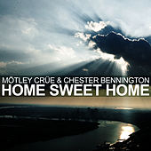 Home Sweet Home by  Chester Bennington