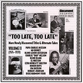 Too Late, Too Late Vol. 11 (1924-1939) by Various Artists