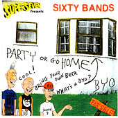 Superseven Presents: Sixty Bands - Party Or Go Home de Various Artists